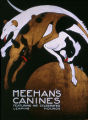"""Meehans Canines featuring his Celebrated Leaping Hounds"""