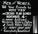 "Chicago planning: ""Men and Women Tell Your Friends to Vote 'Yes' on Chicago Plan Bonds"""